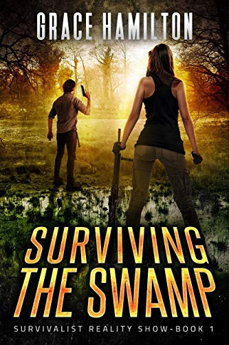 Surviving the Swamp (Survivalist Reality Show Book 1) by [Hamilton, Grace]