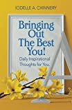 Bringing Out The Best You!: Daily Inspirational Thoughts For You
