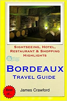 """""LINK"""" Bordeaux Travel Guide: Sightseeing, Hotel, Restaurant & Shopping Highlights. brinda detail nearest online around Email Feliz"
