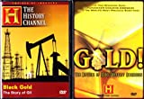 The History Channel Black Gold : The Story of Oil , Gold The History Of Man's Greatest Obsession : 3 Disc Collection