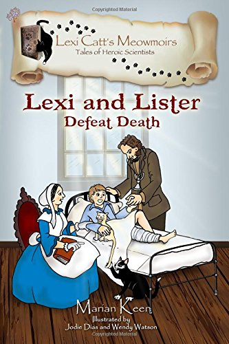 Lexi and Lister: Defeat Death (Lexi Catt's Meowmoirs―Tales of Heroic Scientist) pdf