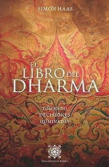 el libro del dharma tomando decisiones iluminadas pdf