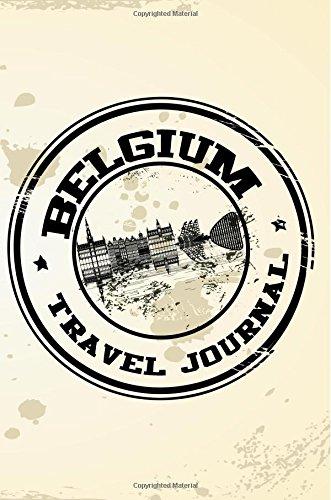 Belgium Travel Journal: Blank Travel Notebook (6x9), 108 Lined Pages, Soft Cover (Blank Travel Journal)(Travel Journals To Write In)(Travel Stamp)