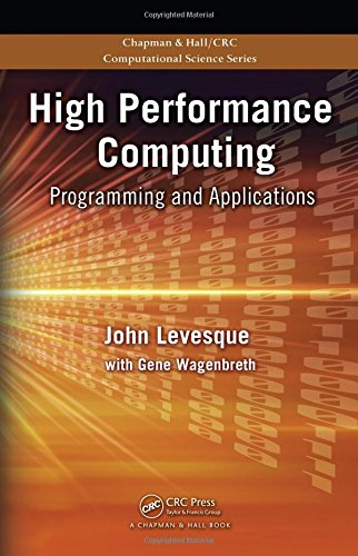 High Performance Computing: Programming and Applications (Chapman & Hall/CRC Computational Science)