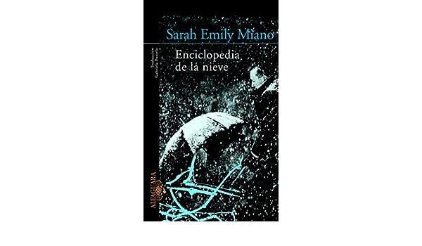 Enciclopedia de la nieve: Sarah Emily Miano: 9788420465289: Amazon.com: Books