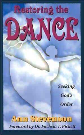 Restoring the Dance: Seeking God's Order by Anne Stevenson (1998-05-01)
