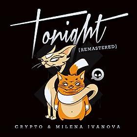 Amazon.com: Tonight (Remastered): Crypto feat. Milena