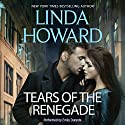 Tears of the Renegade Audiobook by Linda Howard Narrated by Emily Durante