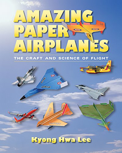 Amazing Paper Airplanes: The Craft and Science of Flight Dart Paper Airplane
