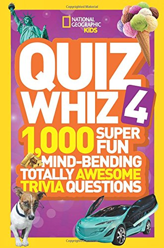 Quiz Whiz 4: 1;000 Super Fun Mind-bending Totally Awesome Trivia Questions (Quiz Whiz )