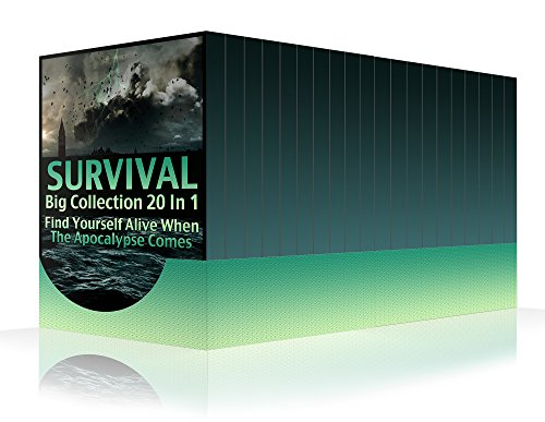 Survival Big Collection 20 In 1: Find Yourself Alive When The Apocalypse Comes: (Survival Guide, Survival Gear, Prepping) by [Sam, Prepper]