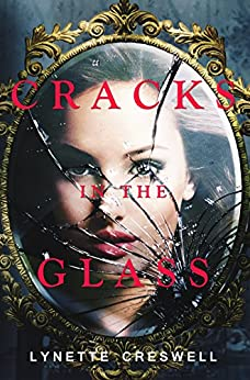 Cracks In The Glass by [Creswell, Lynette]