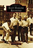 img - for East Harlem Revisited (Images of America) book / textbook / text book