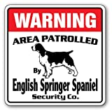 English Springer Spaniel Security Sign | Indoor/Outdoor | Funny Home Décor for Garages, Living Rooms, Bedroom, Offices | SignMission Area Patrolled Guard Dog Lover Owner Vets Sign Decoration