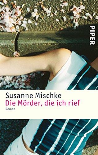 Die Mörder, die ich rief: Roman (German Edition)
