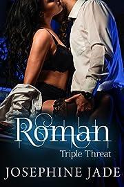 Roman: A Triple Threat Novel