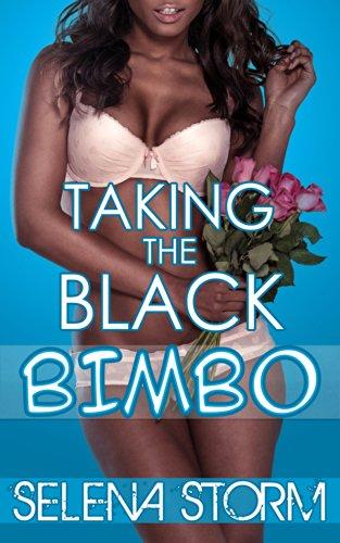 Taking the Black Bimbo (BWWM Bimbofication Erotica Book 1) (Black Storm Pills For Men)