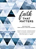 Faith That Matters: 365 Devotions from Classic