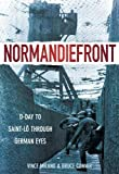 Normandiefront: D-Day to Saint-Lô Through German Eyes
