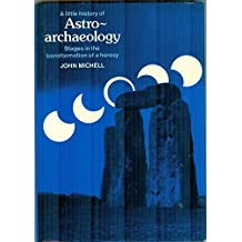Little History of Astro-archaeology: Stages in the Transformation of a Heresy