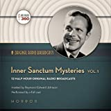 Inner Sanctum Mysteries, Volume 1 (Hollywood 360 - Classic Radio Collection)(Audio Theater)