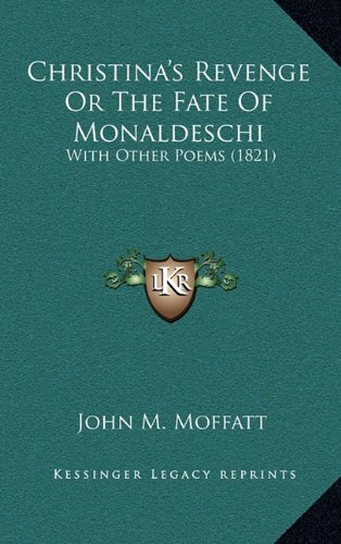 Christina's Revenge Or The Fate Of Monaldeschi: With Other Poems (1821)