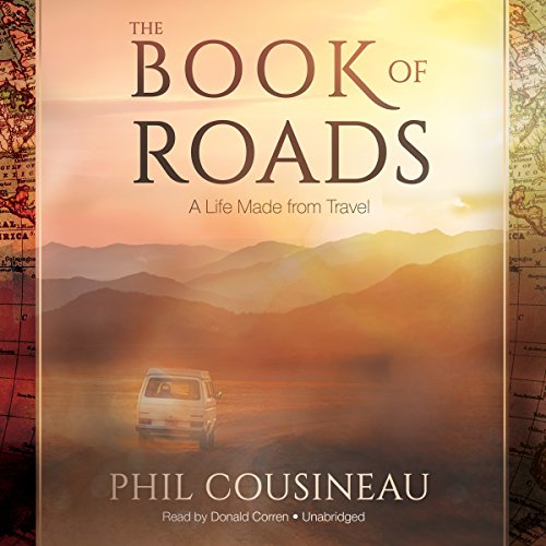 The Book of Roads: A Life Made from Travel