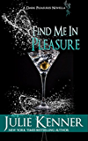 Find Me In Pleasure: Mal and Christina's story, Part 2 (Dark Pleasures)