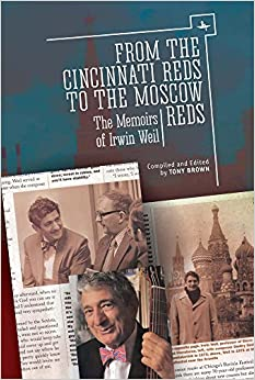 Book From the Cincinnati Reds to the Moscow Reds: The Memoirs of Irwin Weil (Jews of Russia & Eastern Europe and Their Legacy)