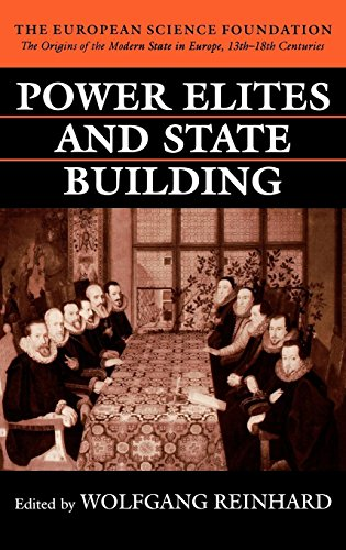 Power Elites and State Building (The Origins of the Modern State in Europe, 13th to 18th Centuries)