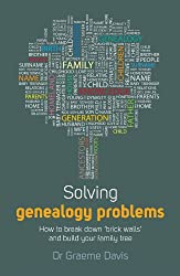 Solving Genealogy Problems: How to Break Down 'Brick Walls' and Build your Family Tree