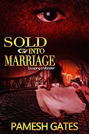 SOLD INTO MARRIAGE: Escaping A Monster