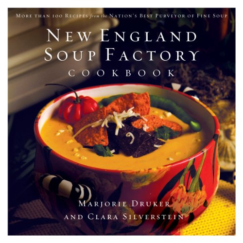 Recipes Soup Best - New England Soup Factory Cookbook: More Than 100 Recipes from the Nation's Best Purveyor of Fine Soup