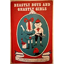 Beastly Boys and Ghastly Girls by William Cole (1964-04-01)