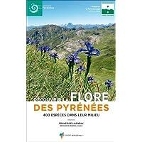 Découvrir la flore des pyrénées : 400 espèces dans leur milieu