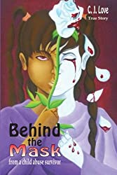 Behind the Mask: From a Child Abuse Survivor (Volume 2)