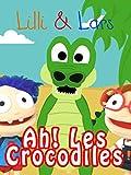 Clip: Ah! Les Crocodiles - Lilli & Lars