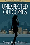 Unexpected Outcomes: An Angela Panther Mystery (The Angela Panther Mystery Series Book 4)