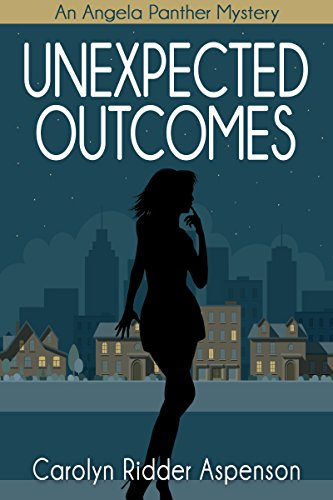 - Unexpected Outcomes: An Angela Panther Mystery (The Angela Panther Mystery Series Book 4)