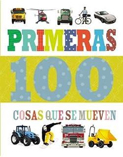 Primeras 100 cosas que se mueven (Spanish Edition)