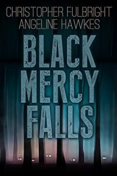 Black Mercy Falls by [Fulbright, Christopher, Hawkes, Angeline]