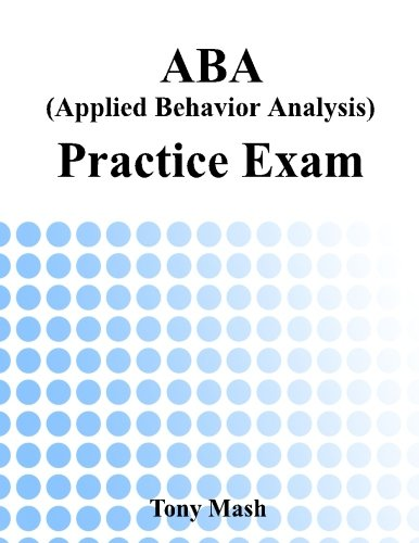 Aba Applied Behavior Analysis Practice Exam Tony Mash