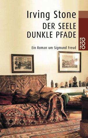 Der Seele dunkle Pfade: Ein Roman um Sigmund Freud