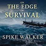 On the Edge of Survival: A Shipwreck, a Raging Storm, and the Harrowing Alaskan Rescue That Became a Legend | Spike Walker