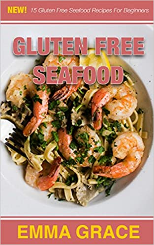 Gluten free international e books downloads ebooks best sellers gluten free seafood 15 gluten free seafood recipes for beginners gluten forumfinder Choice Image