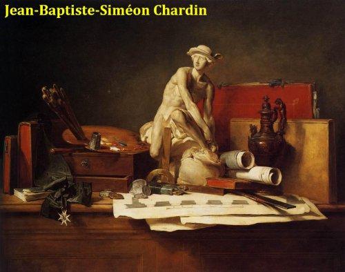 78 Color Paintings of Jean-Baptiste-Simeon Chardin (Jean-Baptiste-Siméon Chardin) - French Master of Still Life (November 2, 1699 - December 6, - Colour 78