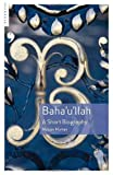 img - for Baha'u'llah: A Short Biography book / textbook / text book