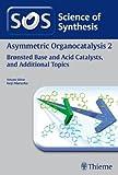 Asymmetric Organocatalysis 2 : Brnsted Base and Acid Catalysts, and Additional Topics, Akiyama, T. and Maruoka, Keiji, 3131693711