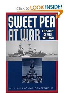 Sweet Pea at War: A History of USS Portland William Thomas Generous Jr.