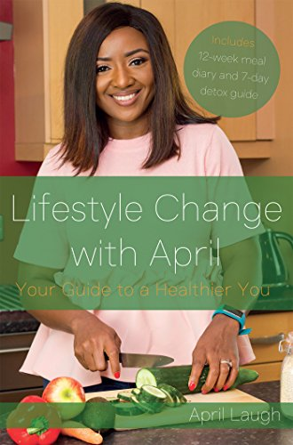 Lifestyle Change With April: Your Guide to a Healthier You (English Edition)
